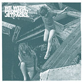 Play & Download Roll Up Your Sleeves by We Were Promised Jetpacks | Napster