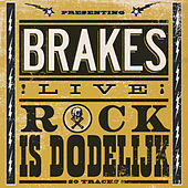 Rock Is Dodelijk by The Brakes