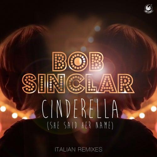Cinderella (She Said Her Name) (Italian Remixes) von Bob Sinclar