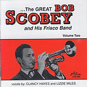 The Great Bob Scobey and His Frisco Band, Vol. 2 by Bob Scobey