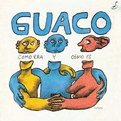 Cómo Era y Cómo Es by Guaco