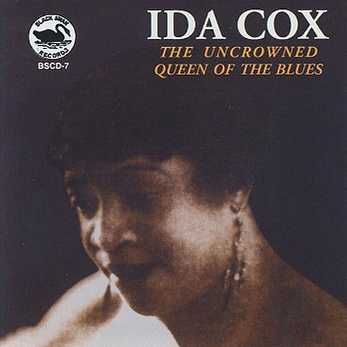 Play & Download The Uncrowned Queen of the Blues by Ida Cox | Napster