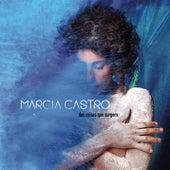 Das Coisas Que Surgem by Márcia Castro