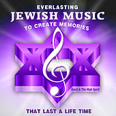 Play & Download Everlasting Jewish Music to Create Memories That Last a Life Time by David & The High Spirit | Napster