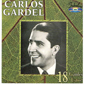 Play & Download 18 Grandes Exitos by Carlos Gardel | Napster