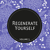Play & Download Regenerate Yourself, Vol. 05 by Various Artists | Napster