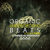 Play & Download Organic Underground Beats, Vol. 3 - Compiled By Baramda by Various Artists | Napster