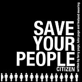 Play & Download Save Your People by Citizen | Napster