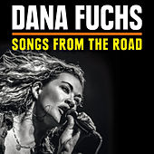 Play & Download Songs from the Road by Dana Fuchs | Napster