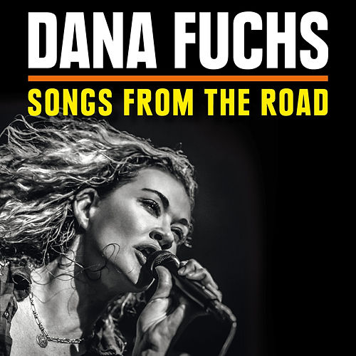 Songs from the Road by Dana Fuchs