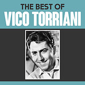 The Best of Vico Torriani by Vico Torriani