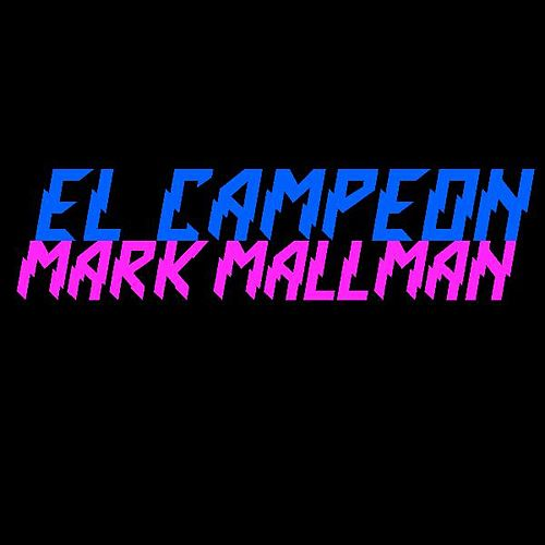 Play & Download El Campeon by Mark Mallman | Napster