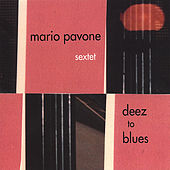 Deez To Blues by Mario Pavone