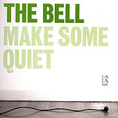 Play & Download Make Some Quiet by The Bell | Napster