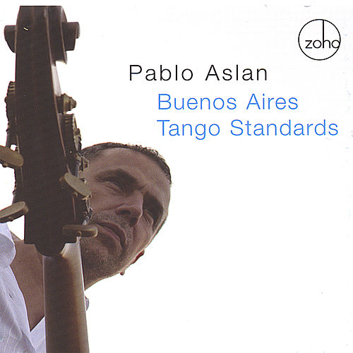 Buenos Aires Tango Standards by Pablo Aslan
