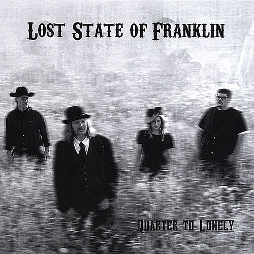Quarter to Lonely by Lost State of Franklin