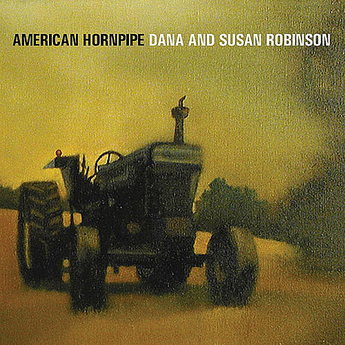 Play & Download American Hornpipe by Dana And Susan Robinson | Napster