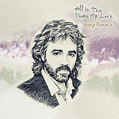Play & Download All in the Name of Love by Gary Morris | Napster
