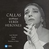Play & Download Callas portrays Verdi Heroines - Callas Remastered by Various Artists | Napster