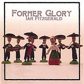 Play & Download Former Glory by Ian Fitzgerald | Napster