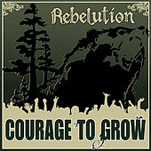 Play & Download Courage to Grow by Rebelution | Napster