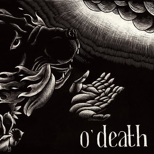 Play & Download Out Of Hands We Go by O'Death | Napster
