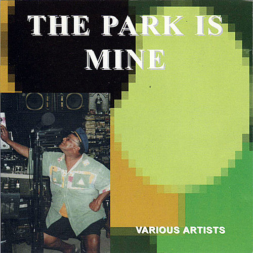 Play & Download The Park Is Mine by Various Artists | Napster