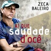 Ai Que Saudade d'Ocê - Single by Zeca Baleiro