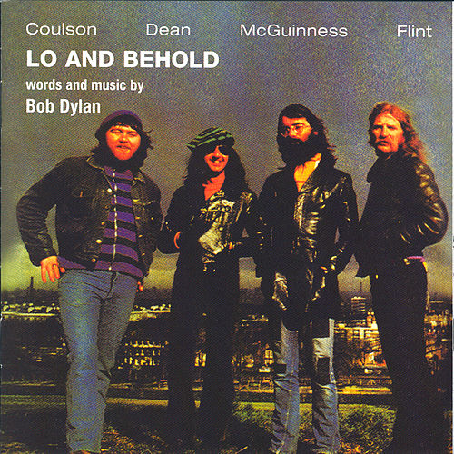 Play & Download Lo And Behold - Words and Music by Bob Dylan by McGuinness Flint | Napster