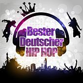 Play & Download Bester Deutscher Hip Hop by Various Artists | Napster