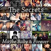 Maybe Baby & Forever by Secrets