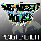 Play & Download We Need House by Peven Everett | Napster