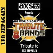 Play & Download AXS TV Presents The World's Greatest Tribute Bands: A Tribute to Led Zeppelin by Led Zepagain | Napster