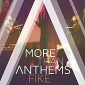 More Than Anthems by Fike