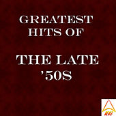 Play & Download 'Greatest Hits of the Late ''50s' by Various Artists | Napster