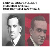 Early Al Jolson, Vol. 1 (Recorded 1913-1924) [Rare Ragtime & Jazz Vocals] by Al Jolson