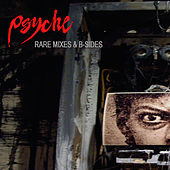 Play & Download Rare Mixes & B-Sides by Psyche | Napster