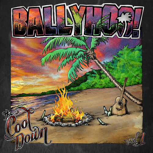 Play & Download The Cool Down: Vol 1 by Ballyhoo! | Napster
