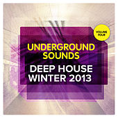 Play & Download Deep House Winter 2013 - Underground Sounds, Vol.4 by Various Artists | Napster