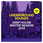 Play & Download Deep House Winter Season 2014 - Underground Sounds, Vol. 16 by Various Artists | Napster