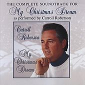 My Christmas Dream (Complete Soundtrack) von Carroll Roberson