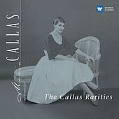 Play & Download The Callas Rarities - Callas Remastered by Various Artists | Napster