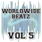 Worldwide Beatz Vol 5 by WorldWide Beatz