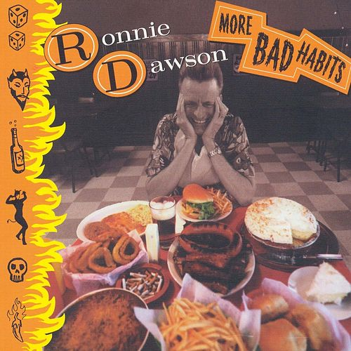 Play & Download More Bad Habits by Ronnie Dawson | Napster