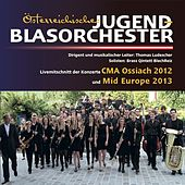 Österreichisches Jugendblasorchester 2012 - 2014 by Various Artists