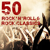 Play & Download 50 Rock'n'Roll & Rock Classics by Various Artists | Napster