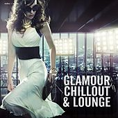 Play & Download Glamour Chillout & Lounge by Various Artists | Napster
