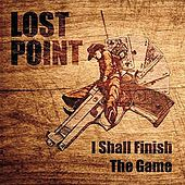 I Shall Finish the Game by Lost Point
