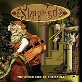 Play & Download Sleighed: The Other Side Of Christmas by Various Artists | Napster