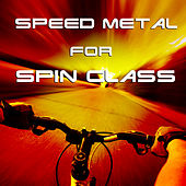 Play & Download Speed Metal for Spin Class: High Energy Metal Songs for a Killer Workout, Cycling Class, Or Aerobics Class by Various Artists | Napster